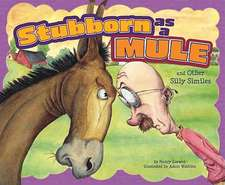 Stubborn as a Mule and Other Silly Similes