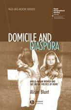Domicile and Diaspora: Anglo–Indian Women and the Spatial Politics of Home