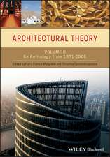 Architectural Theory: Volume II – An Anthology from 1871 to 2005