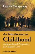 An Introduction to Childhood: Anthropological Perspectives on Children′s Lives