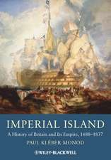 Imperial Island: A History of Britain and Its Empire, 1660–1837