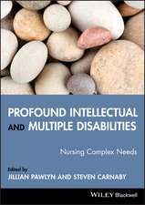 Profound Intellectual and Multiple Disabilities: Nursing Complex Needs