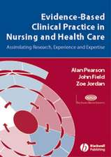 Evidence–Based Clinical Practice in Nursing and Health Care: Assimilating Research, Experience and Expertise