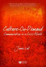 Culture–on–Demand: Communication in a Crisis World