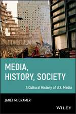 Media, History, Society: A Cultural History of U.S. Media