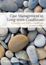 Case Management of Long–term Conditions: Principles and Practice for Nurses