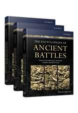 The Encyclopedia of Ancient Battles: 3 Volume Set