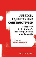 Justice, Equality and Constructivism: Essays on G. A. Cohen′s Rescuing Justice and Equality