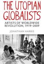 The Utopian Globalists: Artists of Worldwide Revolution, 1919–2009