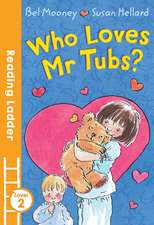 Who Loves Mr. Tubs?
