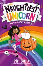 Naughtiest Unicorn and the Spooky Surprise