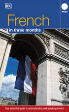 French Three Months:: Your Essential Guide to Understanding and Speaking French (Hugo)