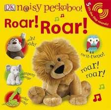 Noisy Peekaboo! Roar! Roar!