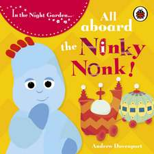 In the Night Garden, All Aboard the Ninky Nonk