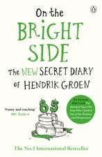 On the Bright Side: The new secret diary of Hendrik Groen