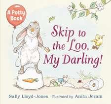 Lloyd-Jones, S: Skip to the Loo, My Darling!