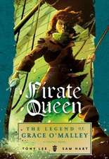 Pirate Queen: The Legend of Grace O'Malley