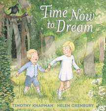 Knapman, T: Time Now to Dream