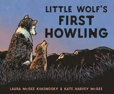 Kvasnosky, L: Little Wolf's First Howling