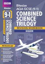 BBC Bitesize AQA GCSE (9-1) Combined Science Trilogy Higher Workbook