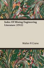 Index of Mining Engineering Literature (1912):  Descriptive
