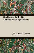 Our Fighting Faith - Five Addresses to College Students:  Old Mortality