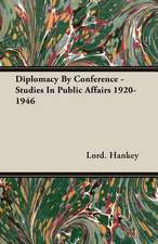 Diplomacy by Conference - Studies in Public Affairs 1920-1946:  Bolivia and Brazil