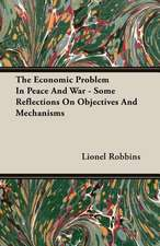 The Economic Problem in Peace and War - Some Reflections on Objectives and Mechanisms:  Bolivia and Brazil