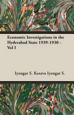 Economic Investigations in the Hyderabad State 1939-1930 - Vol I