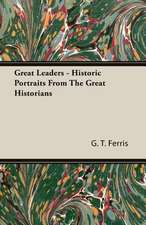 Great Leaders - Historic Portraits from the Great Historians:  Part I (1923)