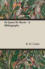 Sir James M. Barrie - A Bibliography