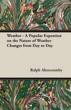 Weather - A Popular Expostion on the Nature of Weather Changes from Day to Day