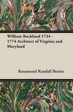 William Buckland 1734 - 1774 Architect of Virginia and Maryland