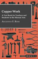 Copper Work - A Text Book for Teachers and Students in the Manual Arts ..:  A New American Cookbook Adapted for the Use of All Who Serve Meals for a Price