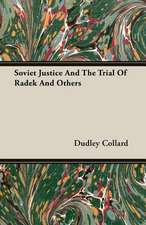 Soviet Justice and the Trial of Radek and Others:  Iron Workers and Tool Makers