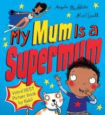 McAllister, A: My Mum Is a Supermum