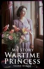 Wilding, V: Wartime Princess