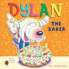 Parker-Rees, G: Dylan the Baker
