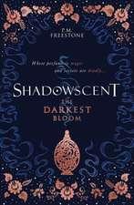 Shadowscent 01. The Darkest Bloom