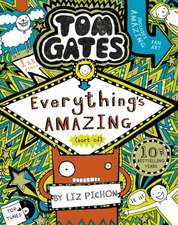 Tom Gates 03: Everything's Amazing (sort of)