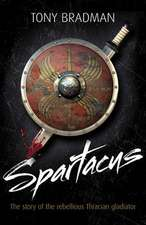 Spartacus: The Story of the Rebellious Thracian Gladiator