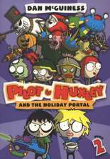 McGuiness, D: Pilot and Huxley and the Holiday Portal