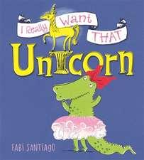 Santiago, F: I Really Want That Unicorn