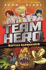 Team Hero: Reptile Reawakened: Series 1 Book 3