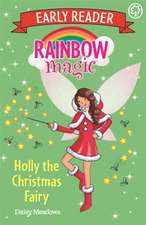 Rainbow Magic Early Reader: Holly the Christmas Fairy