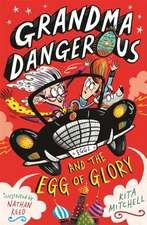 Grandma Dangerous and the Egg of Glory