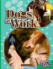 Dogs at Work Fast Lane Emerald Non-Fiction