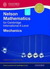 Nelson Mathematics for Cambridge International A Level 1: Mechanics