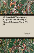 Cyclopedia of Architecture, Carpentry and Building; A General Reference Work - Vol II:  The Cursur O the World - A Northumbrian Poem of the Xivth Century in Four Versions, Two of Them Midland - Part VI