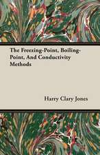 The Freezing-Point, Boiling-Point, and Conductivity Methods
